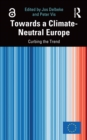 Image for Towards a Climate-Neutral Europe: Curbing the Trend