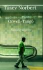 Image for Orwell-Tango: Memoir-Regeny