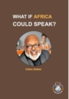Image for WHAT IF AFRICA COULD SPEAK? - Celso Salles