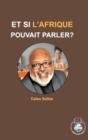Image for ET SI L'AFRIQUE POUVAIT PARLER? - Celso Salles