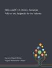 Image for Ethics and Civil Drones : European Policies and Proposals for the Industry