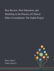 Image for Peer Review, Peer Education, and Modeling in the Practice of Clinical Ethics Consultation : The Zadeh Project