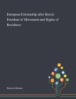 Image for European Citizenship After Brexit : Freedom of Movement and Rights of Residence