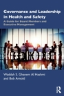 Image for Governance and Leadership in Health and Safety : A Guide for Board Members and Executive Management