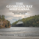 Image for The Georgian Bay Ship Canal : Canada's Abandoned National Dream