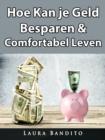 Image for Hoe Kan Je Geld Besparen & Comfortabel Leven