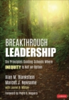 Image for Breakthrough leadership  : six principles guiding schools where inequity is not an option