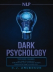 Image for nlp : Dark Psychology Series 3 Manuscripts - Secret Techniques To Influence Anyone Using Dark NLP, Covert Persuasion and Advanced Dark Psychology