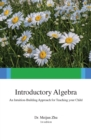 Image for Introductory Algebra : An Intuition-Building Approach For Teaching Your Child