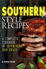 Image for Southern Style Recipes : A Complete Cookbook of Down-Home Dish Ideas!