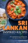 Image for Sri Lankan Inspired Recipes : A Complete Cookbook of Asian Dish Ideas!