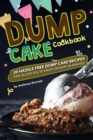 Image for Dump Cake Cookbook : 30 Hassle Free Dump Cake Recipes that Allow You to Enjoy Dessert in Minutes