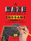 Image for A Maze Yourself Endgame : A Jumbo Maze Puzzle Book Collection