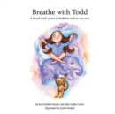 Image for Breathe with Todd : A lizard finds peace at bedtime, and so can you.