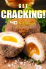 Image for Get Cracking! : 40 Nutritious, Delicious, and Easy Egg Recipes from Around the World
