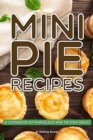 Image for Mini Pie Recipes : A Cookbook of Marvelous Mini Pie Dish Ideas!