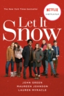 Image for Let It Snow (Movie Tie-In) : Three Holiday Romances
