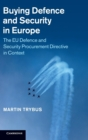 Image for Buying defence and security in Europe  : the EU Defence and Security Procurement Directive in context