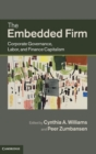 Image for The embedded firm  : corporate governance, labor, and finance capitalism