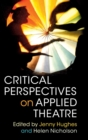 Image for Critical perspectives on applied theatre