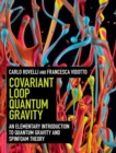 Image for Covariant loop quantum gravity  : an elementary introduction to quantum gravity and spinfoam theory