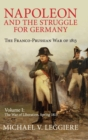 Image for Napoleon and the struggle for Germany  : the Franco-Prussian war of 1813Volume 1