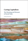 Image for Caring capitalism  : measure, mission, and market