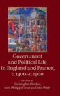 Image for Government and political life in England and France, c.1300-c.1500