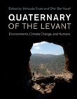 Image for Quaternary of the Levant  : environments, climate change, and humans