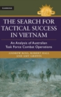 Image for The search for tactical success in Vietnam  : an analysis of Australian Task Force combat operations