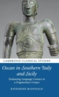 Image for Oscan in southern Italy and Sicily  : evaluating language contact in a fragmentary corpus