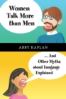 Image for Women talk more than men...and other myths about language explained
