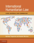 Image for International humanitarian law  : cases, materials and commentary