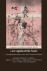 Image for Law against the state  : ethnographic forays into law's transformations