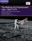 Image for The making of a superpower  : USA, 1865-1975A/AS level history for AQA,: Student book