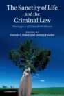 Image for The sanctity of life and the criminal law  : the legacy of Glanville Williams
