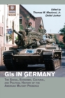 Image for GIs in Germany  : the social, economic, cultural, and political history of the American military presence