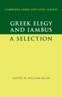 Image for Greek elegy and iambus  : a selection