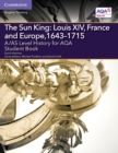 Image for The sun king  : Louis XIV, France and Europe, 1643-1715: Student book
