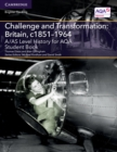 Image for A/AS Level History for AQA Challenge and Transformation: Britain, c1851-1964 Student Book