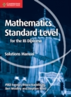 Image for Mathematics for the IB Diploma Standard Level: Solutions manual