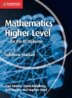 Image for Mathematics for the IB diploma higher level solutions manual