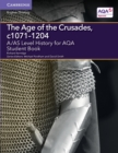 Image for The age of the Crusades, c1071-1204: Student book