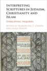 Image for Interpreting Scriptures in Judaism, Christianity and Islam: Overlapping Inquiries