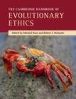 Image for The Cambridge handbook of evolutionary ethics