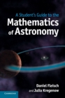 Image for A student's guide to the mathematics of astronomy