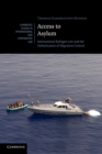 Image for Access to asylum  : international refugee law and the globalisation of migration control