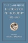Image for The Cambridge history of philosophy, 1870-1945