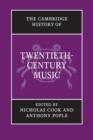 Image for The Cambridge History of Twentieth-Century Music