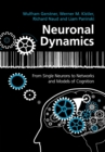Image for Neuronal dynamics  : from single neurons to networks and models of cognition